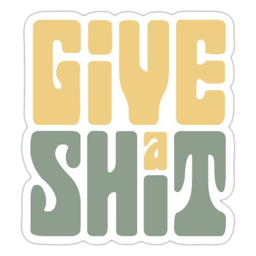 Give a shit - Klistermärke