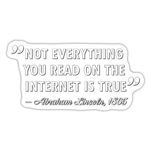 Not everything you read on the Internet is true - Klistermärke