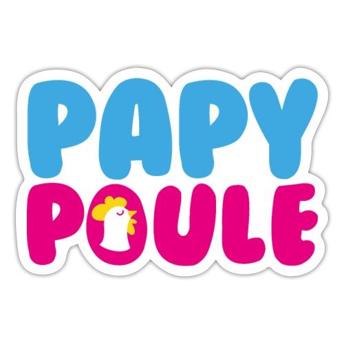 Papy Poule - Autocollant
