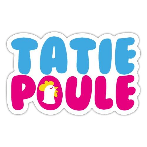 Tatie Poule - Autocollant