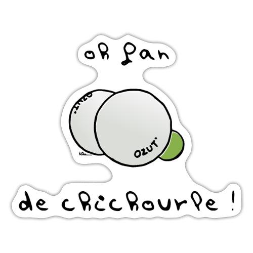 Oh Fan de Chichourle ! - Autocollant