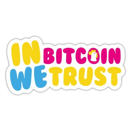In Bitcoin We Trust - Autocollant