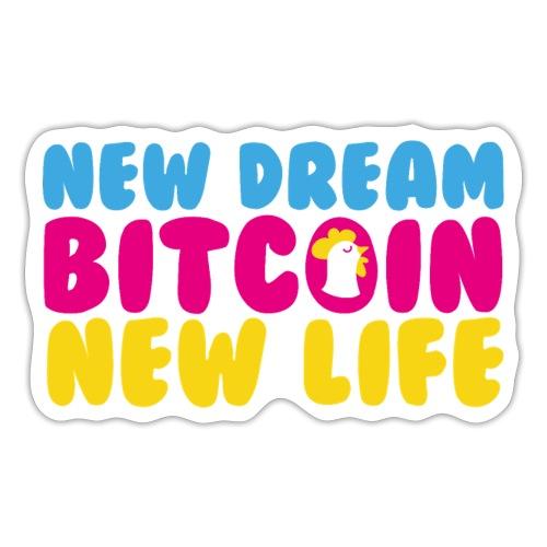 New Dream - Bitcoin - New Life - Autocollant