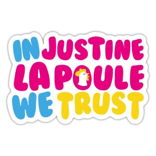 IN JUSTINE LA POULE WE TRUST - Autocollant
