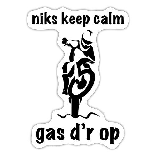niks keep calm gas d r op - Sticker