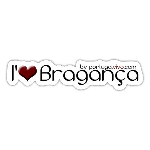 I Love Bragança - Autocollant