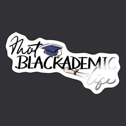 That Blackademic Life Collection - Sticker
