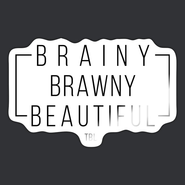 Brainy Brawny Beautiful