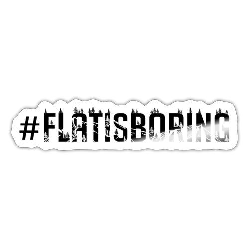 #FLATISBORING - Sticker