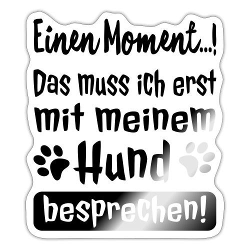 Lustige Hunde Sprüche - Mit Hund besprechen - Sticker