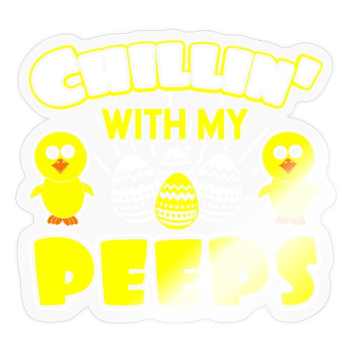 Chilling With My Peeps - Funny Easter Day - Sticker