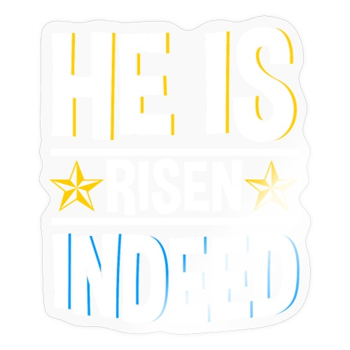 He is risen indeed - Ostern - Sticker