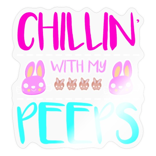 Chilling with my Peeps - Sticker