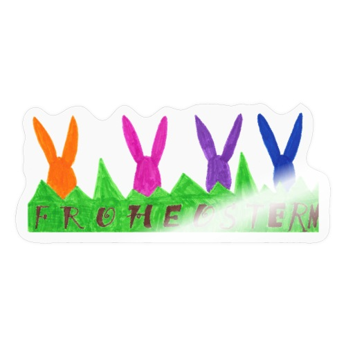 Frohe Ostern 3 19 - Sticker