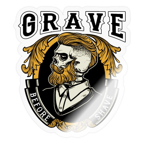 Grave Before Shave Bearded - Sticker