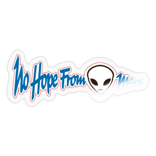 No Hope From Mars - Sticker