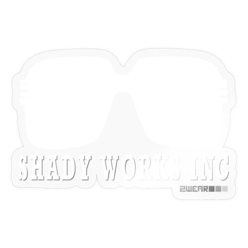 √ Shady works inc - Sticker