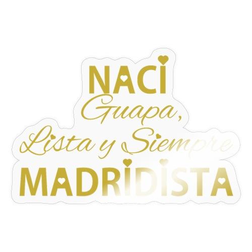 Guapa lista y siempre Madridista - Adesivo