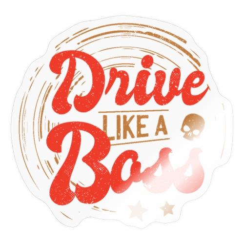 Drive Like a Boss I Geschenkidee Rennfahrer Kostüm - Sticker