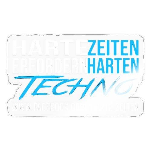 Harte Zeiten erfordern Harten Techno - Sticker