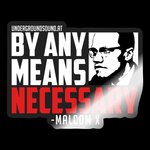 BY ANY MEANS NECESSARY - Malcom X - Sticker