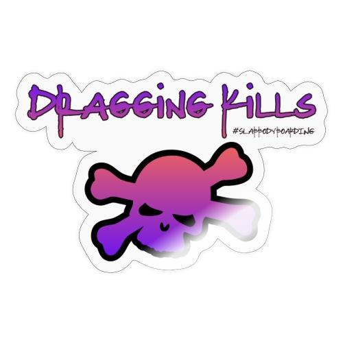 Dragging Kills - Sticker