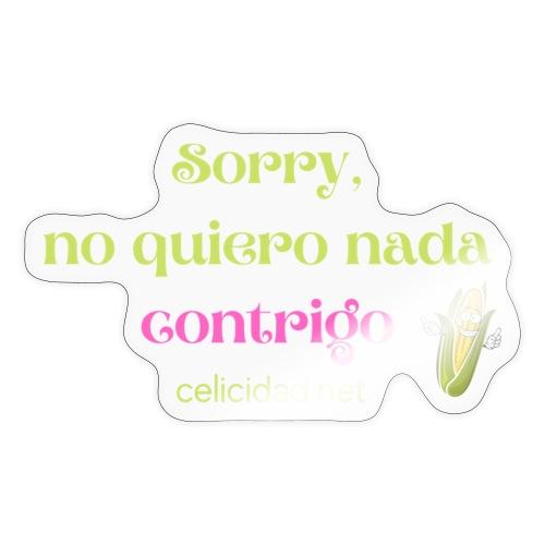 Sorry, no quiero nada contrigo! - Pegatina