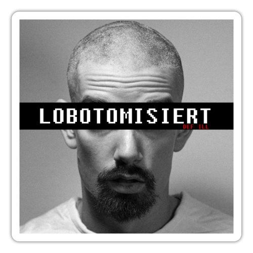 Def Ill -After Lobotomy Merch - Sticker