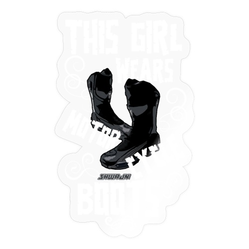 This Girl Wears Motorcycle Boots - Sticker