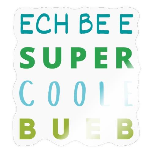 ECH BE E SUPER COOLE BUEB - Sticker