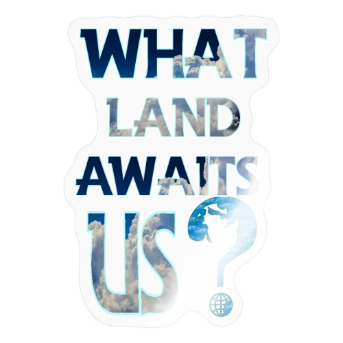 What land awaits us p - Sticker