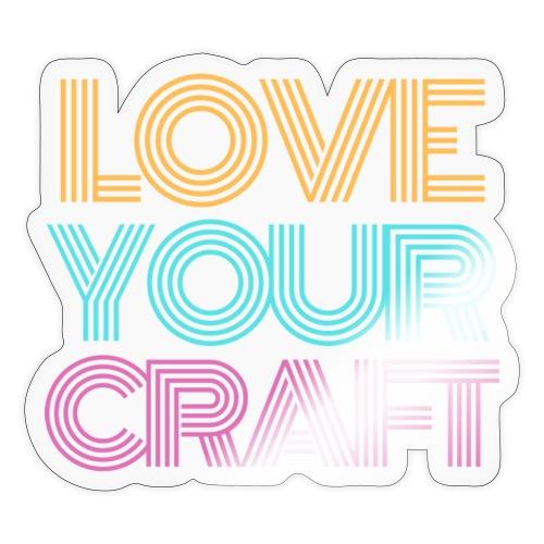 Love your craft - Autocollant