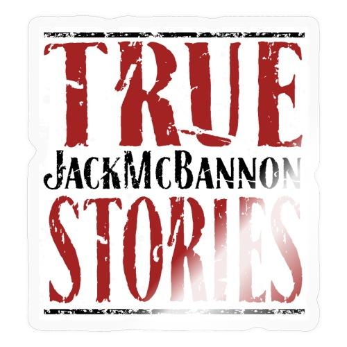 Jack McBannon - True Stories (RedWhiteBlack) - Sticker