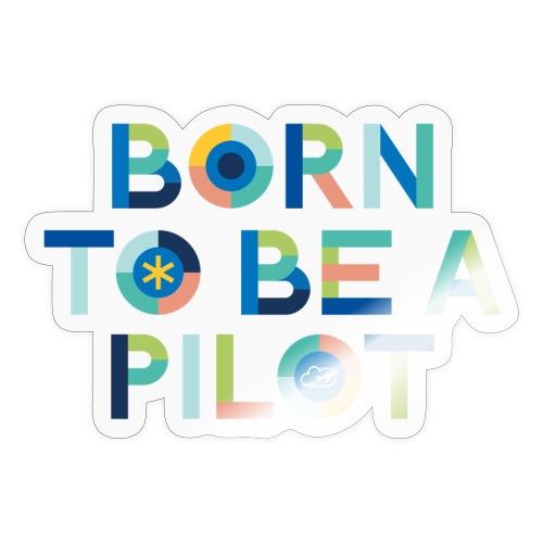 Born to be a pilot - Sticker