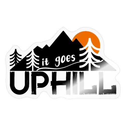 it goes uphill Mountain Outdoor Trekking Wandern - Sticker