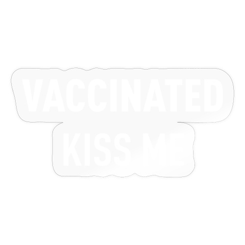 Vaccinated Kiss me - Sticker