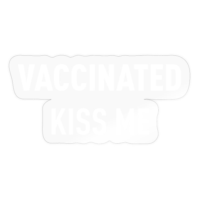 Vaccinated Kiss me