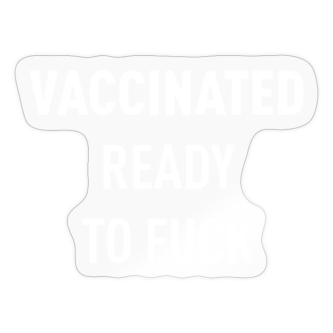 Vaccinated Ready to fuck