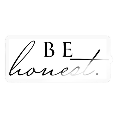 Be hones. - Sticker