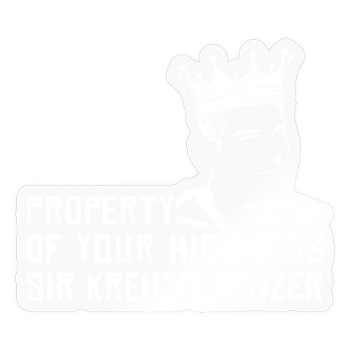 Property of your Highness WHITE - Sticker