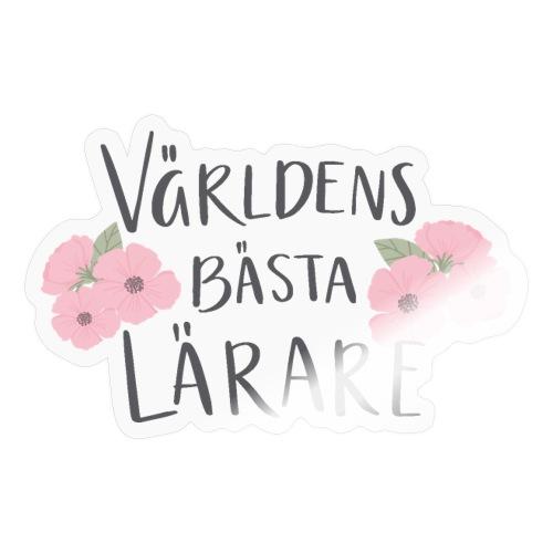 Världens bästa lärare - blommor - Klistermärke