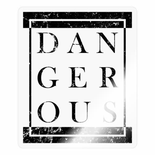 DANGEROUS - Gefährlich Block Kasten Geschenk Ideen - Sticker