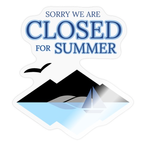 We are closed for summer - Adesivo