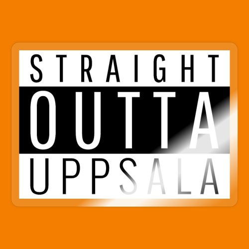 Straight outta Uppsala - Klistermärke