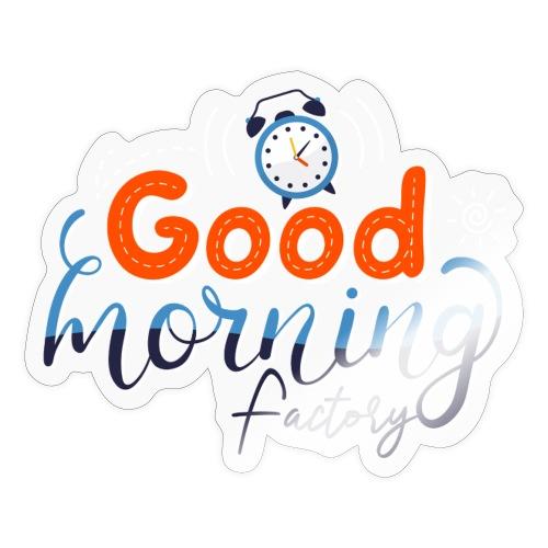 Good Morning Factory - Adesivo