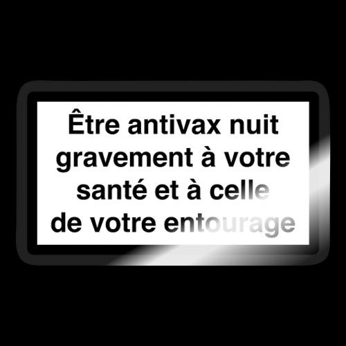 Etre antivax nuit gravement à la santé - Autocollant