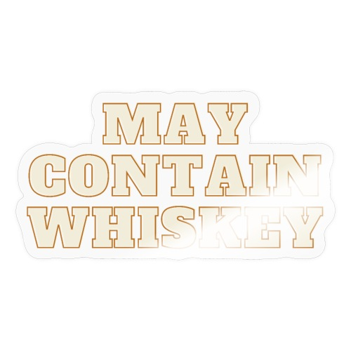 May contain whiskey - Klistremerke