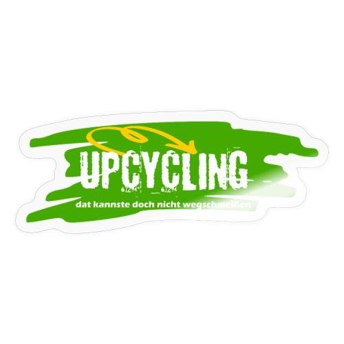 Upcycling - dat kannste doch nicht wegschmeißen - Sticker