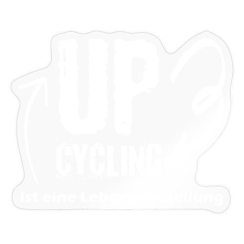upcycling ist eine Lebenseinstellung - Sticker
