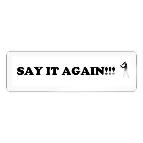 SAY it again - Sticker